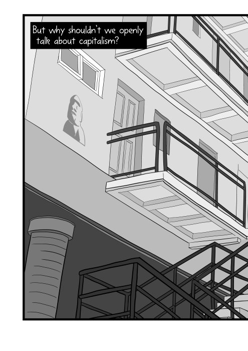 But why shouldn't we openly talk about capitalism? Low angle view of apartment building balconies, drawn in greyscale cartoon style.