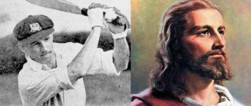 Donald Bradman and Jesus Christ