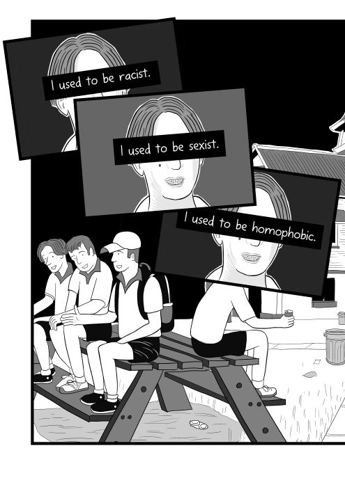 I used to be racist. I used to be sexist. I used to be homophobic. High school boys sitting on a picnic bench.