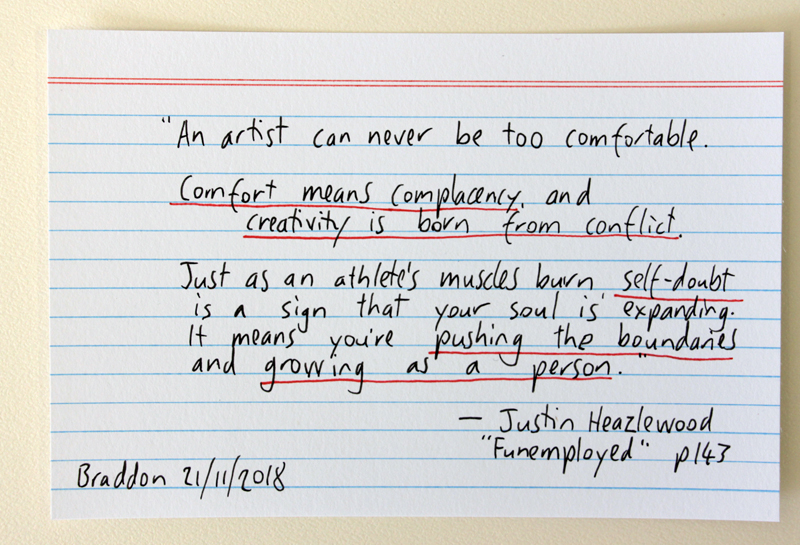 """An artist can never be too comfortable"" - Justin Haezlewood quote from Funemployed"