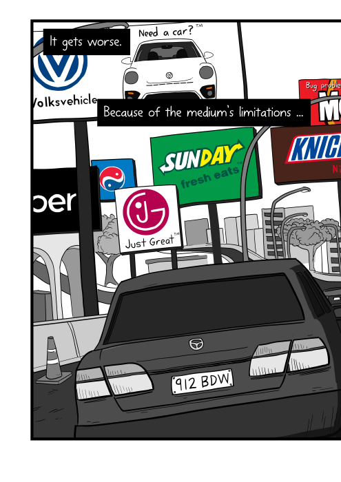 Cartoon of cars driving along freeway with multiple billboard signs all along the road, with many different brands and logos. It gets worse. Because of the billboard medium's limitations ...