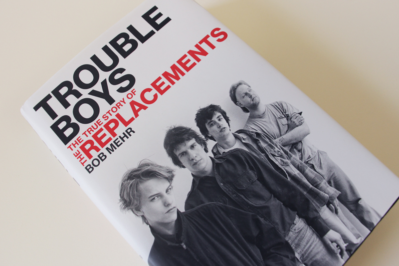 "Book cover: ""Trouble Boys: the story of The Replacements"" by Bob Mehr"
