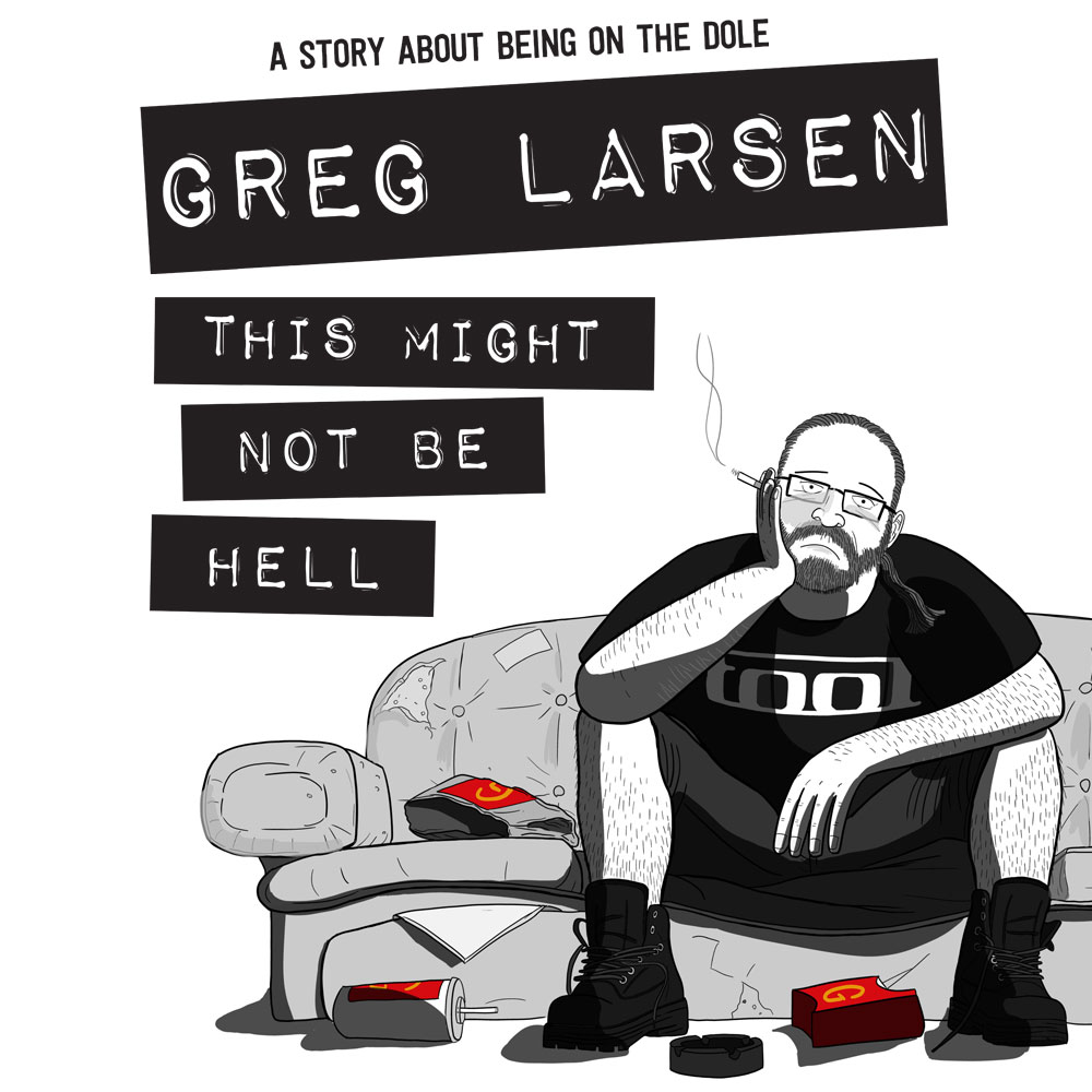 """Poster for Greg Larsen comedy show """"This Might Not Be Hell"""" featuring cartoon unemployed man sitting on a couch."""