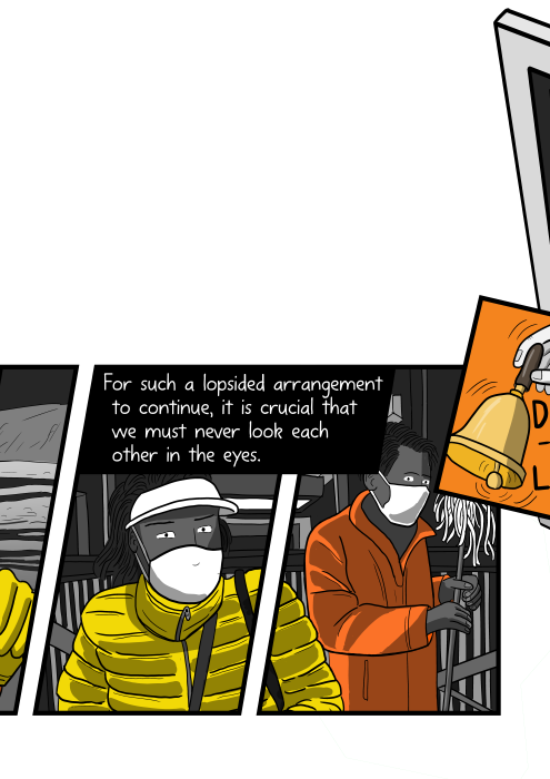 Cartoon workers wearing face masks, staring at the viewer. For such a lopsided relationship to continue, it is crucial that we must never look each other in the eyes.
