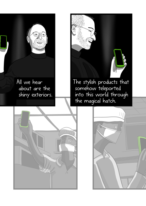 Cartoon smiling Steve Jobs holding up the Apple iPhone at launch. All we hear about are the shiny exteriors. The stylish products that somehow teleported into this world through the magical hatch.