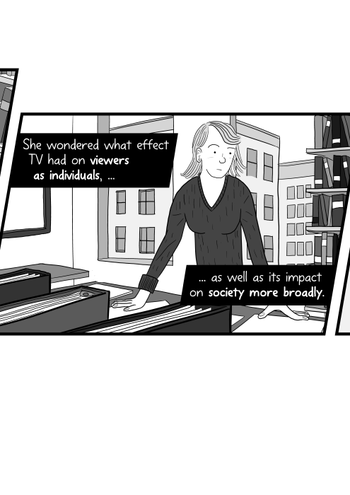 Cartoon of woman standing in her office, thinking about things. She wondered what effect TV had on viewers as individuals, as well as its impact on society more broadly.