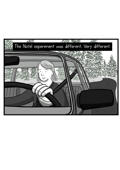 Cartoon of a woman driving a car, drawing showing her front-on viewed through the windshield. The Notel experiment was different. Very different.