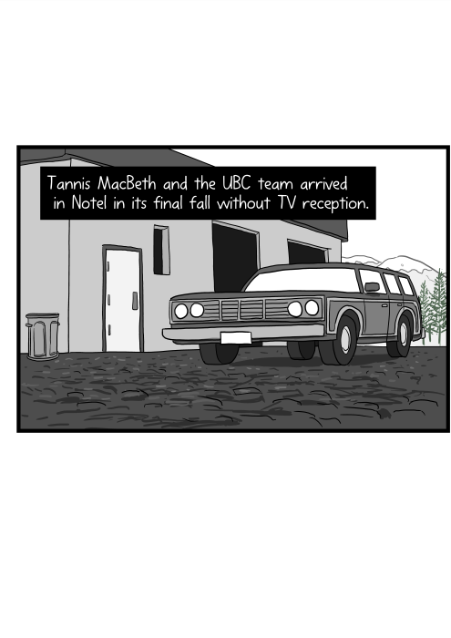 Tannis MacBeth and the UBC team arrived in Notel in its final fall without TV reception.