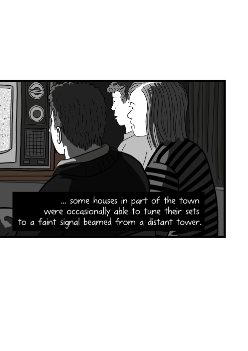 ... some houses in part of the town were occasionally able to tune their sets to a faint signal beamed from a distant tower. Faces of people faces illuminated by television in a dark room watching TV.