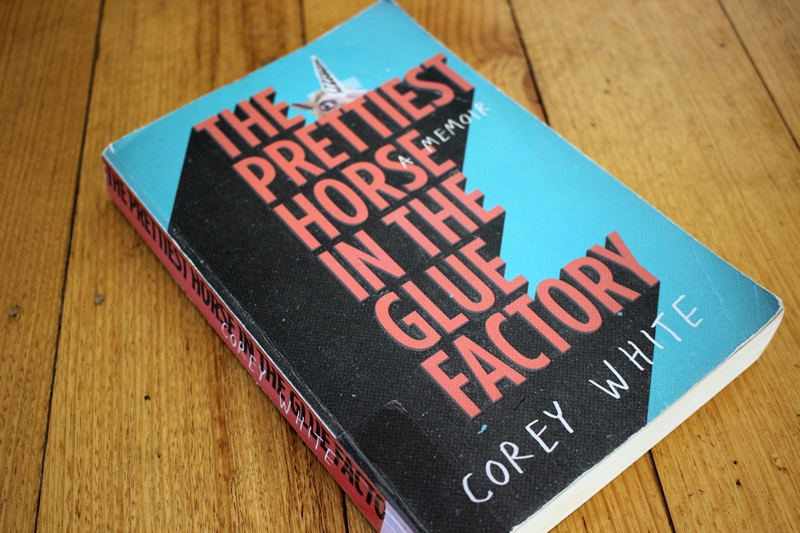 Corey White - The Prettiest Horse in the Glue Factory - book cover on table